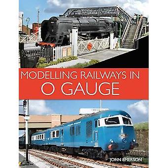 Modelado de ferrocarriles en calibre 0 por John Emerson - libro 9781785002540