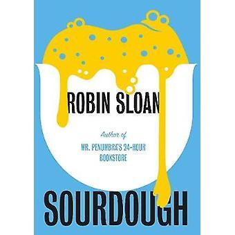 Levain de Robin Sloan - livre 9781786494382