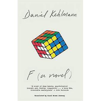 F - ein Roman von Daniel Kehlmann - Carol Brown Janeway - 9781784296230 B