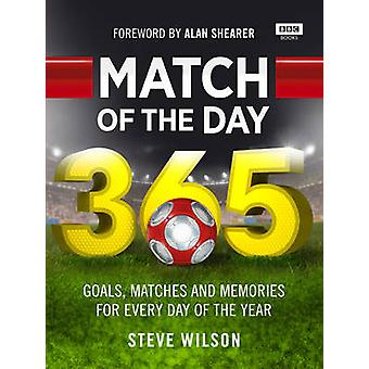 Match of the Day 365 by Steve Wilson - 9781849909884 Book