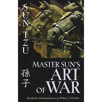 Meister der Sonne Kunst des Krieges von Sun Tzu - Philip J. Ivanhoe - Philip J. Iv