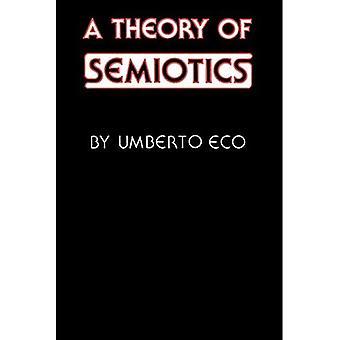 Eine Theorie der Semiotik (Fortschritte in der Semiotik)