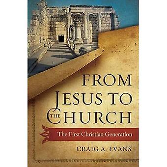 De Jesús a la iglesia: la primera generación cristiana