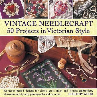 Vintage Needlecraft: 50 projecten in Victoriaanse stijl