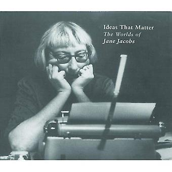 Ideeën die materie: De werelden van Jane Jacobs