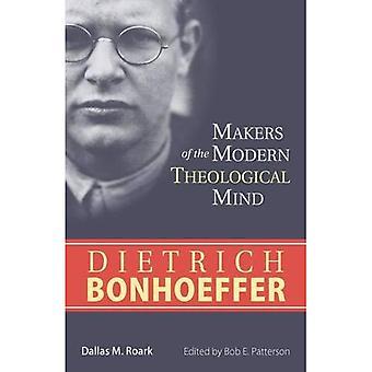 Dietrich Bonhoeffer: Makers of the Modern Theological Mind