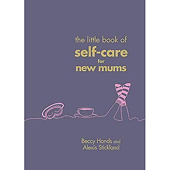 Den lilla boken egenvård för nyblivna mammor