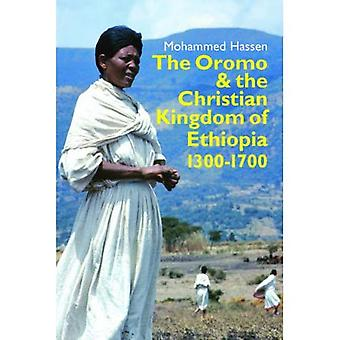 The Oromo and the Christian Kingdom of Ethiopia: 1300-1700 (Eastern Africa Series)