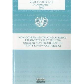 Civila samhället och nedrustning: icke-statliga organisationer presentationer vid 2010 icke-spridningsfördraget granska konferens (avdelning för nedrustningsfrågor)