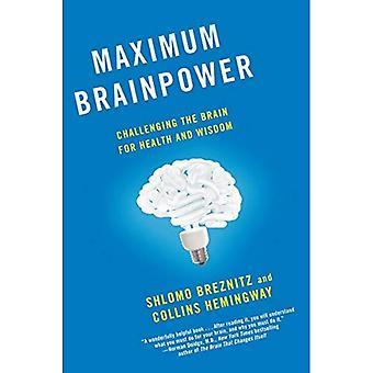 Maximala hjärnkapacitet: Utmanande hjärnan för hälsa och visdom