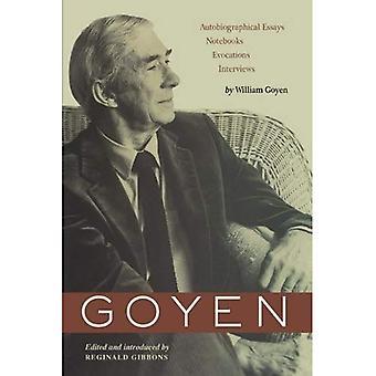Goyen: Selvbiografiske Essays, notatbøker, Evocations, intervjuer (Harry løsepenger humaniora forskningssenter forlaget serien)