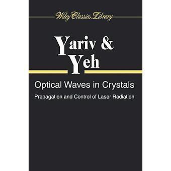 Onde ottiche in cristalli di propagazione e controllo delle radiazioni di Yariv Amnon & Laser