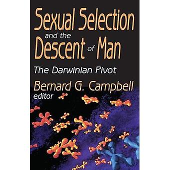Sexual Selection and the Descent of Man  The Darwinian Pivot by Campbell & Bernard