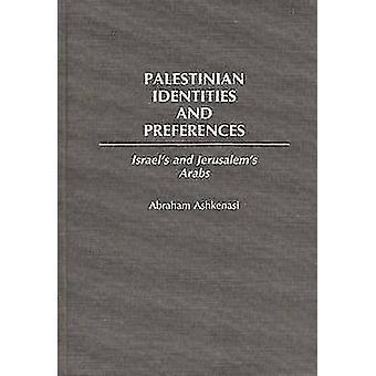Palästinensische Identitäten und Präferenzen Israels und Jerusalem Araber aschkenasischer & Abraham