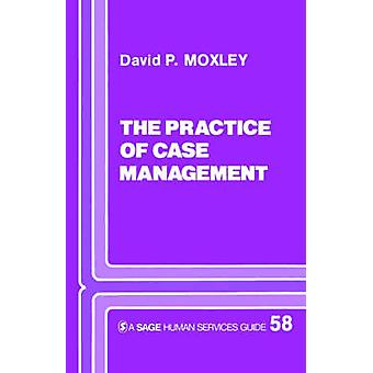 Practice of Case Management by Moxley & David