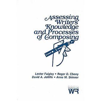 Assessing Writers Knowledge and Processes of Composing by Cherry & Roger