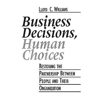 Business le decisioni umane scelte ripristinando la Partnership tra persone e le loro organizzazioni di Williams & Lloyd