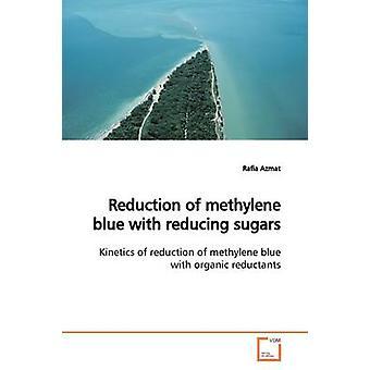 Reduktion von Methylenblau mit reduzierenden Zuckern durch Azmat & Rafia