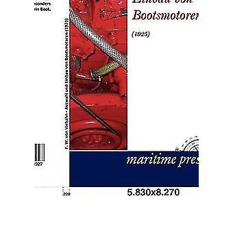 Auswahl und Einbau von Bootsmotoren 1925 door von Viebahn & F. W.