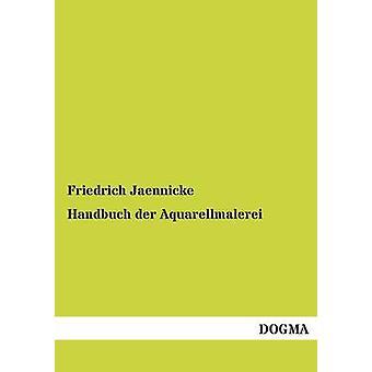 Handbuch Der Aquarellmalerei par Jaennicke & Friedrich
