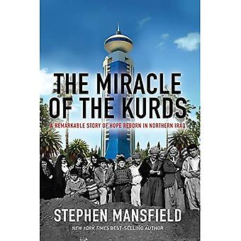 The Miracle of Kurdistan: The Remarkable Story of Hope Reborn in Northern Iraq