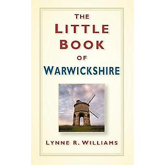 The Little Book of Warwickshire by Lynne Williams