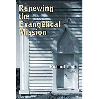 Renewing the Evangelical Mission by Richard Lints - 9780802869302 Book