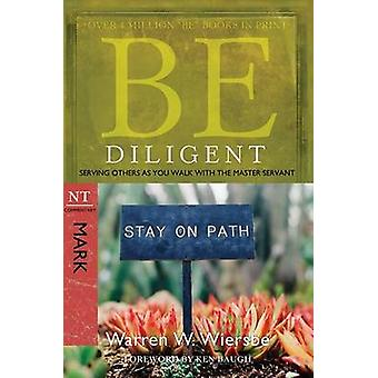 Be Diligent ( Mark ) - Serving Others as You Walk with the Master Serv