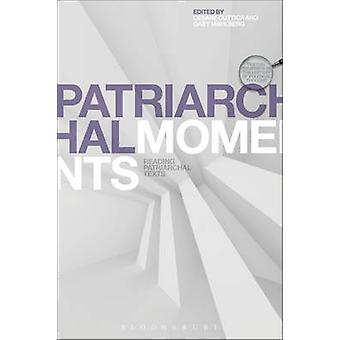 Patriarchal Moments - Reading Patriarchal Texts by Cesare Cuttica - Ga