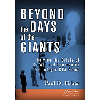 Beyond the Days of the Giants - Solving the Crisis of Growth and Succe