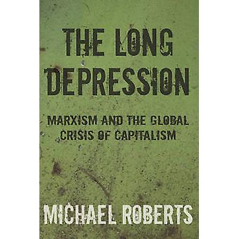 The Long Depression by Michael Roberts - 9781608464685 Book