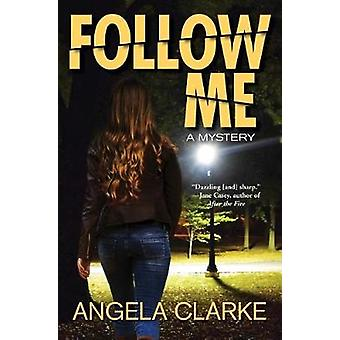 Follow Me - A Freddie Venton and Nasreen Cudmore Mystery by Angela Cla
