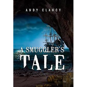 A Smuggler's Tale by Andy Clancy - 9781784653545 Book