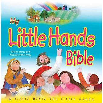 My Little Hands Bible - A Little Bible for Little Hands by Bethan Jame