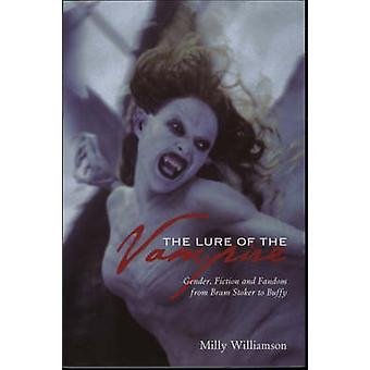 The Lure of the Vampire - Gender - Fiction and Fandom from Bram Stoker