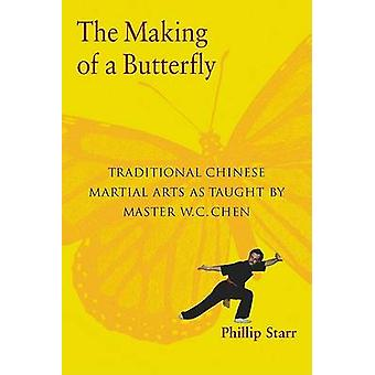 The Making of a Butterfly - Traditional Chinese Martial Arts as Taught