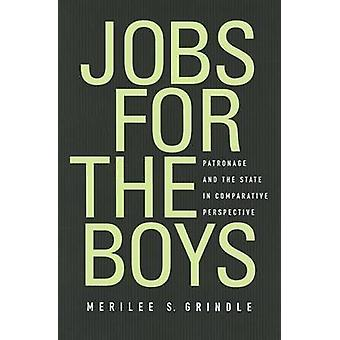Jobs for the Boys - Patronage and the State in Comparative Perspective