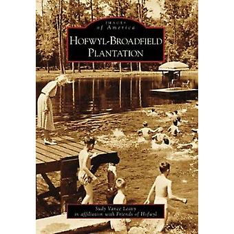 Hofwyl-Broadfield Plantation by Sudy Vance Leavy - 9780738553290 Book