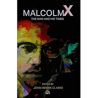 Malcolm X : The Man and His Times