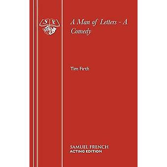 Een man van brieven een komedie door Firth & Tim