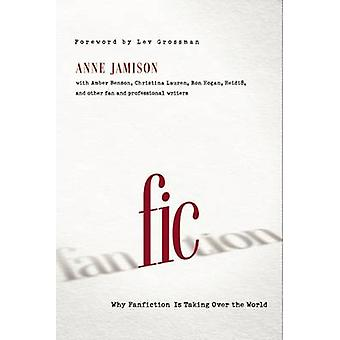 FIC - Why Fanfiction is Taking Over the World by Anne Jamison - Lev Gr