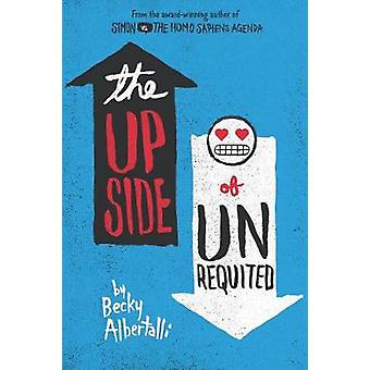 The Upside of Unrequited by Becky Albertalli - 9780062348715 Book