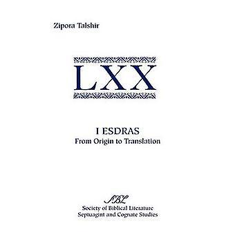 I Esdras From Origin to Translation by Talshir & Zipora