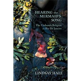 Hearing the Mermaid's Song - The Umbanda Religion in Rio De Janeiro by