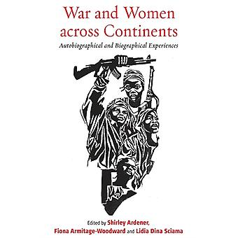 War and Women across Continents by Shirley Ardener