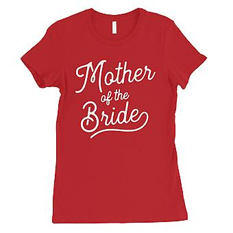 Mother Of Bride Womens Red Bachelorette Party Shirt Gift For Mom