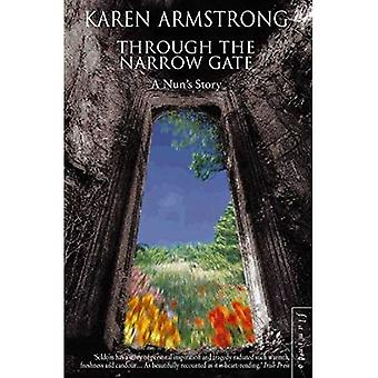 Through the Narrow Gate: A Memoir of Convent Life