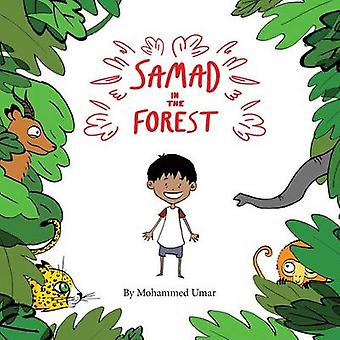 Samad in the Forest by UMAR & Mohammed