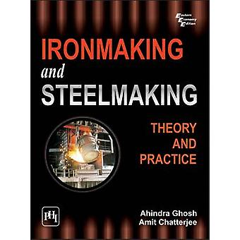 Ironmaking and Steelmaking by Ahindra Ghosh