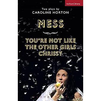 Mess och du inte gillar de andra flickorna Chrissy av Horton & Caroline